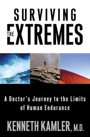 Surviving the Extremes: A Doctor's Journey to the Limits of Human Endurance 9780312280772