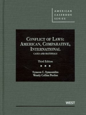 Symeonides and Perdue's Conflict of Laws: American, Comparative, International Cases and Materials, 3D 9780314280220