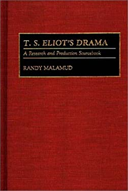 T.S. Eliot's Drama: A Research and Production Sourcebook 9780313278136