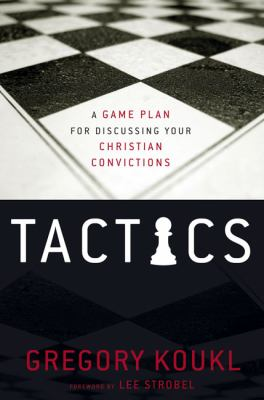 Tactics: A Game Plan for Discussing Your Christian Convictions 9780310282921