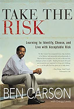 Take the Risk: Learning to Identify, Choose, and Live with Acceptable Risk 9780310259732