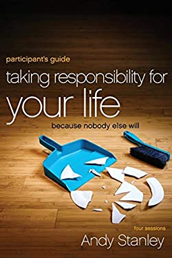 Taking Responsibility for Your Life: Because Nobody Else Will 9780310894407