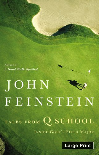 Tales from Q School: Inside Golf's Fifth Major 9780316118811