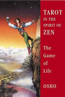 Tarot in the Spirit of Zen: The Game of Life [With 22 Punch-Out Cards] 9780312317676
