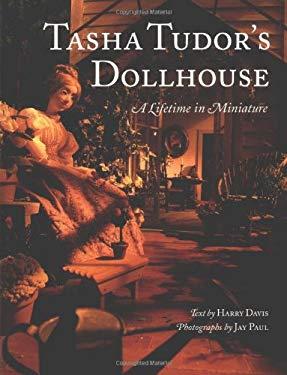 Tasha Tudor's Dollhouse: A Lifetime in Miniature 9780316855211