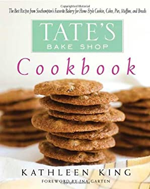 Tate's Bake Shop Cookbook: The Best Recipes from Southampton's Favorite Bakery for Homestyle Cookies, Cakes, Pies, Muffins, and Breads 9780312334178