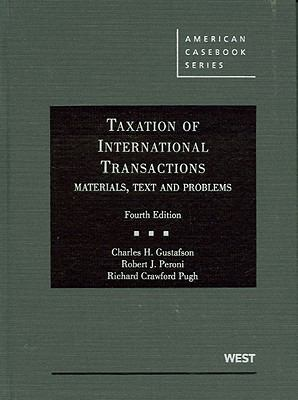 Gustafson, Peroni and Pugh's Taxation of International Transactions: Materials, Texts and Problems, 4th 9780314911711