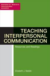 Teaching Interpersonal Communication: Resources and Readings 940257