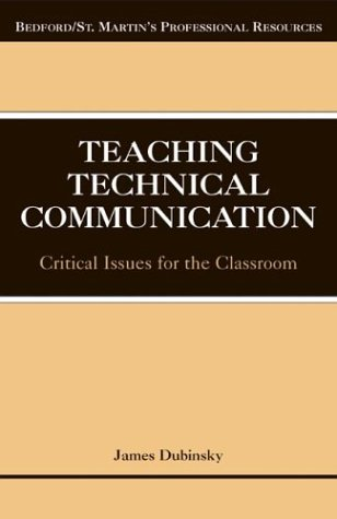 Teaching Technical Communication: Critical Issues for the Classroom 9780312412043