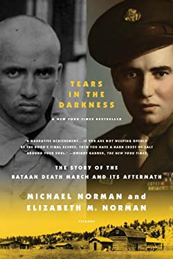 Tears in the Darkness: The Story of the Bataan Death March and Its Aftermath 9780312429706