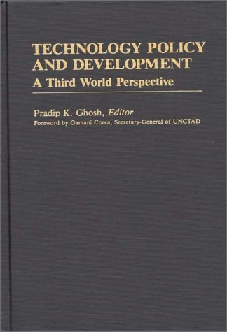 Technology Policy and Development: A Third World Perspective 9780313241390