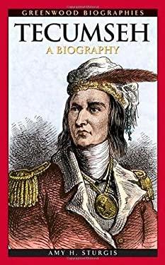 Tecumseh: A Biography 9780313341779