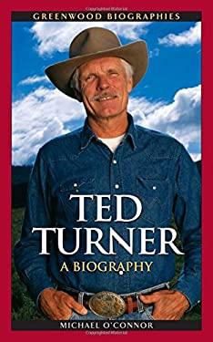Ted Turner 9780313350429