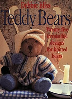 Teddy Bears: Twenty-Five Irresistible Designs for Knitted Bears 9780312170424