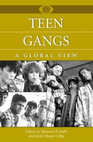 Teen Gangs: A Global View 9780313321504