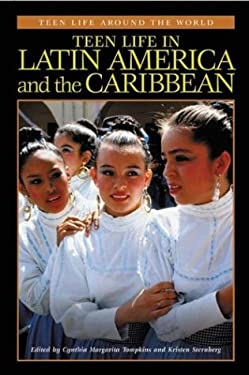 Teen Life in Latin America and the Caribbean 9780313319327