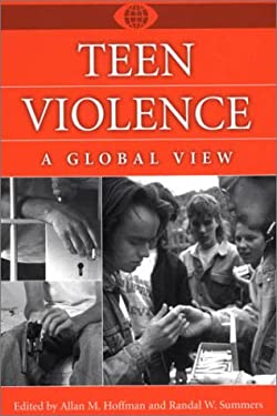 Teen Violence: A Global View 9780313308543