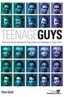 Teenage Guys: Exploring Issues Adolescent Guys Face and Strategies to Help Them 9780310269854
