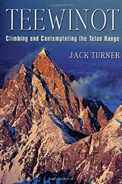 Teewinot: A Year in the Teton Range 9780312251970