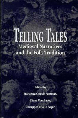 Telling Tales: Medieval Narratives and the Folk Tradition 9780312211318