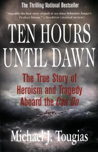 Ten Hours Until Dawn: The True Story of Heroism and Tragedy Aboard the Can Do 9780312334369