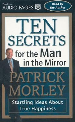 Ten Secrets for the Man in the Mirror: Startling Ideas about True Happiness 9780310229940