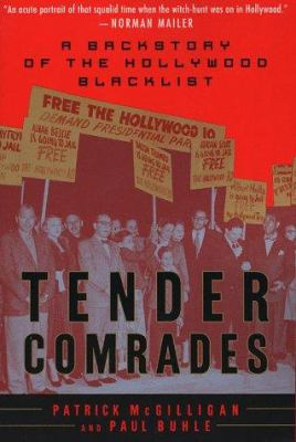 Tender Comrades: A Backstory of the Hollywood Blacklist 9780312200312