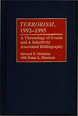 Terrorism, 1992-1995: A Chronology of Events and a Selectively Annotated Bibliography 9780313304682