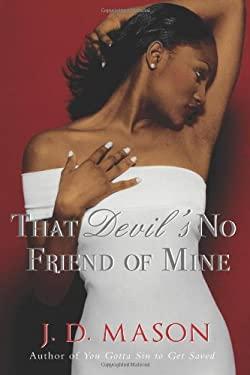 That Devil's No Friend of Mine 9780312368852