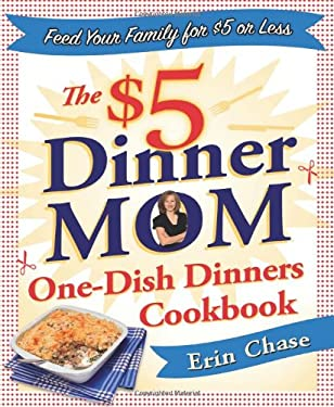 The $5 Dinner Mom One-Dish Dinners Cookbook 9780312616281