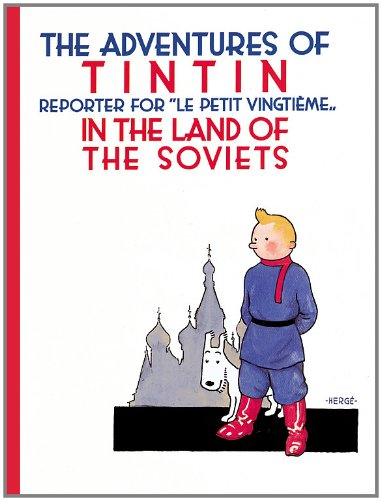 The Adventures of TinTin in the Land of the Soviets 9780316003742