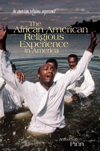 The African American Religious Experience in America 9780313325854