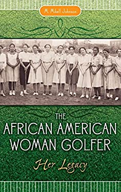 The African American Woman Golfer: Her Legacy 9780313349041