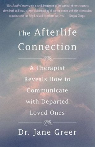 The Afterlife Connection: A Therapist Reveals How to Communicate with Departed Loved Ones 9780312306526