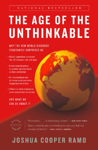 The Age of the Unthinkable: Why the New World Disorder Constantly Surprises Us and What We Can Do about It 9780316118118
