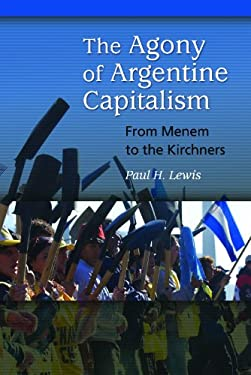 The Agony of Argentine Capitalism: From Menem to the Kirchners