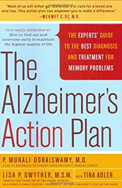 The Alzheimer's Action Plan: The Experts' Guide to the Best Diagnosis and Treatment for Memory Problems 9780312355395