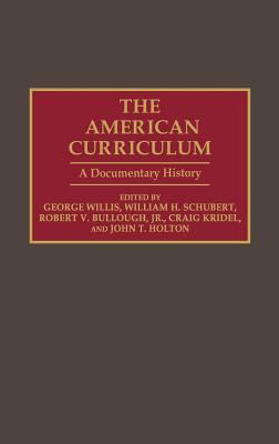 The American Curriculum: A Documentary History 9780313267307