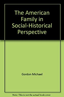 The American Family in Social-Historical Perspective