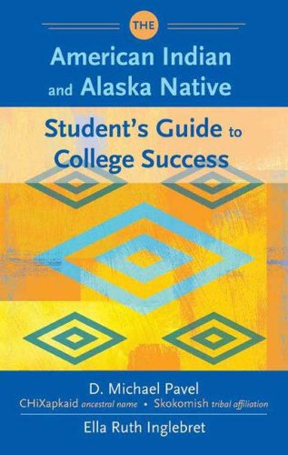 The American Indian and Alaska Native Student's Guide to College Success 9780313329586