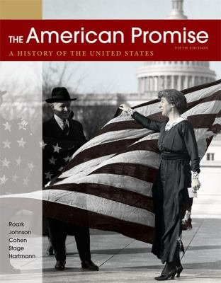 The American Promise: A History of the United States 9780312663124
