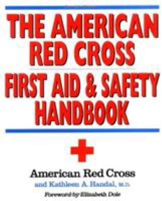 The American Red Cross First Aid and Safety Handbook 9780316736466