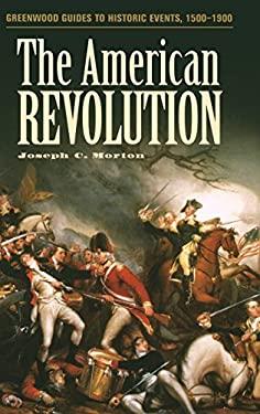 The American Revolution 9780313317927