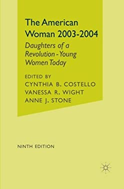 The American Woman 2003-2004: Daughters of a Revolution - Young Women Today 9780312295493