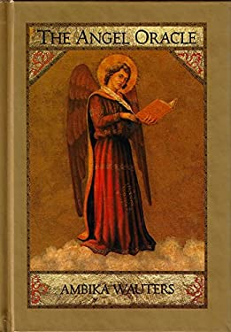 The Angel Oracle: Working with the Angels for Guidance, Inspiration and Love 9780312133016