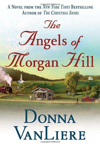 The Angels of Morgan Hill 9780312334529