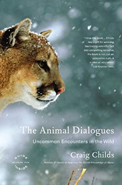 The Animal Dialogues: Uncommon Encounters in the Wild 9780316066471