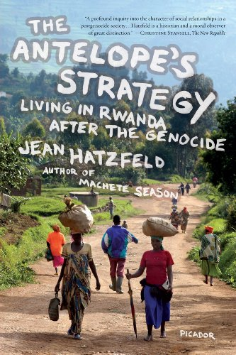 The Antelope's Strategy: Living in Rwanda After the Genocide 9780312429379