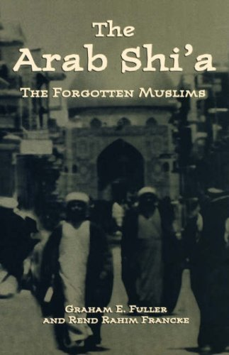 The Arab Shi'a: The Forgotten Muslims 9780312221782