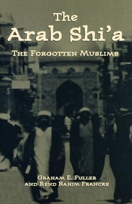 The Arab Shi'a: The Forgotten Muslims 9780312239565